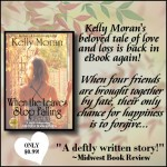 When the Leaves Stop Falling by Kelly Moran